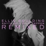 Anything Could Happen Remix-Ellie Goulding