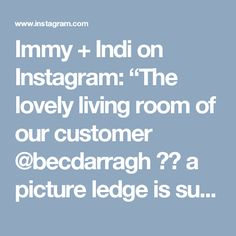 """Immy + Indi on Instagram: """"The lovely living room of our customer @becdarragh 👈🏻 a picture ledge is such a great way to easily change the look of your room, featuring…"""""""
