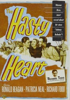 The Hasty Heart (1949) starring Richard Todd, Ronald Reagan, Patricia Neal - a bittersweet war drama, about a sour Scot who desperately needs friends  http://family-friendly-movies.com/drama/the-hasty-heart/