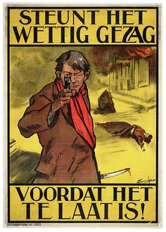 Voordat het te laat is! Support the legitimate authorities M. Thomassen, 1918 Order a top quality reprint of this poster at Vintageposter, an initiative of Ruparo, Amsterdam Ww2 Posters, Safety Posters, Political Posters, Art Deco Posters, Vintage Advertisements, Vintage Ads, Vintage Posters, Vintage Images, Advertising Signs