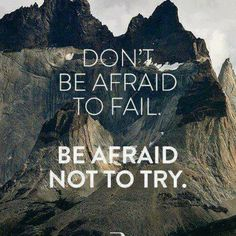 Think about all the opportunities and accomplishments there'll be if you try. Take a chance, take a leap of Faith and try❤️