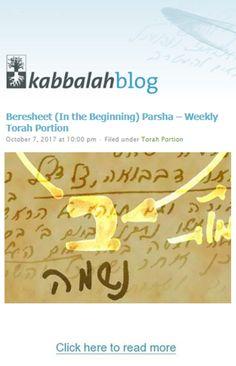Beresheet (In the Beginning) Parsha – Weekly Torah Portion Genesis, 1:1 – 6:85 This Week's Torah Portion | October 08 October 14, 2017 – 18 Tishrei – 24 Tishrei, 5778 #kabbalah #Torah #torahportion #kabbalahinfo #parsha http://www.kabbalahblog.info/