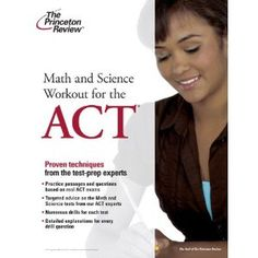 Math and Science Workout for the ACT (College Test Preparation) (Paperback)  http://www.picter.org/?p=0375428089