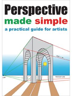 Perspective Made Simple: A Practical Guide for Artists.        Great tutorial for perspective techniques.