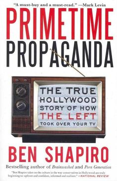 Vitally important, devastatingly thorough, and shockingly revealing. After reading Primetime Propaganda , youll never watch TV the same way again. Mark Levin Movie critic Michael Medved calls Ben Shap