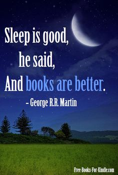 Sleep vs. Books http://www.free-books-for-kindle.com/3/post/2013/01/image-quote-sleep.html