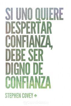 """""""Si uno quiere despertar #Confianza, debe ser #Digno de confianza""""."""