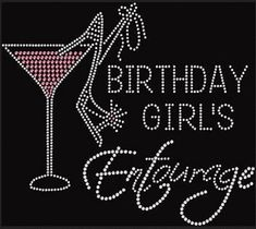 Rhinestone Birthday Girls Entourage with Martini   Lightweight Ladies T-Shirt  or DIY Iron On Transfer        EQ4N by CrystalDesignsUS on Etsy https://www.etsy.com/listing/501489236/rhinestone-birthday-girls-entourage-with