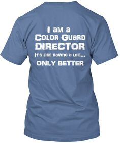DIRECTORS - Show your Color Guardpride with this expressive t-shirt! Great for middle school/high school/college color guards!