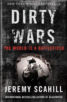 Dirty Wars: The World Is A Battlefield by Jeremy Scahill,http://www.amazon.com/dp/156858671X/ref=cm_sw_r_pi_dp_EwEPsb1CNFP2WF65
