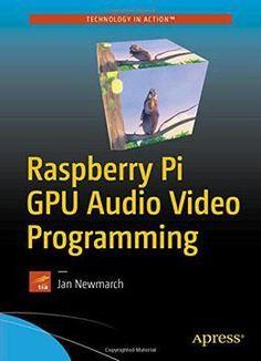 Raspberry Pi Gpu Audio Video Programming PDF