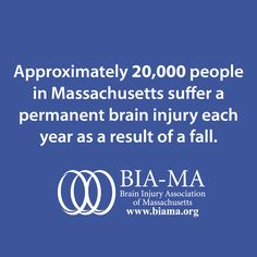 Approx. 20,000 people in MA suffer a permanent #braininjury #TBI each year as a result of a fall.