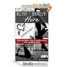 Das Rotlichtmilieu von einer ganz anderen Seite!  Valerie le Fiery, sonst für ihre prickelnd-erotischen Geschichten bekannt, gibt mit diesem Roman ihr Debüt in einem ganz anderen Genre, denn Dramatik ist in ihren Werken sonst eher nicht zu finden. Doch auch hier hat sie bereits eine begeisterte Leserschaft gefunden. http://www.amazon.de/Rosi-Beruf-Hure-ebook/dp/B00FRKCXJO/ref=la_B00B1O9P6O_1_6?s=books&ie=UTF8&qid=1381598622&sr=1-6