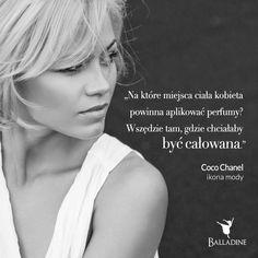 """""""Na które miejsca ciała kobieta powinna aplikować perfumy? Wszędzie tam, gdzie chciałaby być całowana"""" - Coco Chanel"""