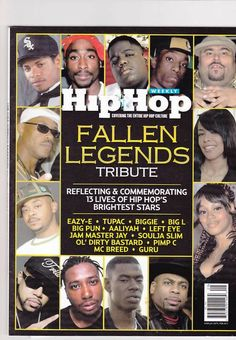 Hip Hop Fallen Legends...brings huge years to my eyes. I miss almost everyone on this cover...don't you.