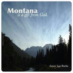 Montana is a gift from God