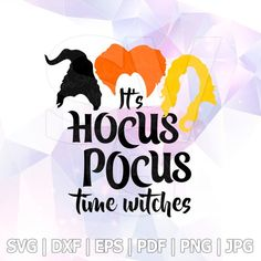 Hocus Pocus Time Witches Halloween Sisters Sanderson Layered SVG DXF Vector Silhouette Cricut Cameo Vinyl Cut
