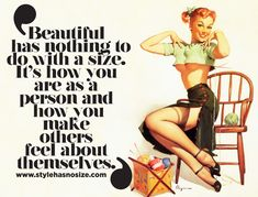 """Beautiful has nothing to do with a size. It's how you are as a person and how you make others feel about themselves."""