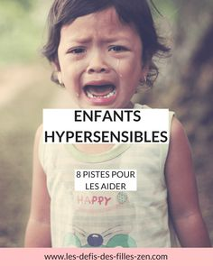 Enfants hypersensibles : 8 pistes pour les aider - Mara E. Education Positive, Kids Education, Parenting Advice, Kids And Parenting, Trouble, Play Tennis, Mom Blogs, Business Women, Montessori