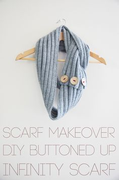 scarf makeover : no sew, no knit, buttoned-up infinity scarf!