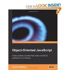 Object-Oriented JavaScript: Create scalable, reusable high-quality JavaScript applications and libraries [Paperback]