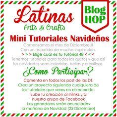 Latinas Arts and Crafts: Blog Hop Mini Tutoriales Navideños