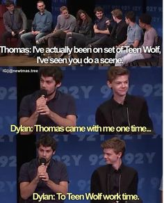 Dylan: Thomas came...(pause) Thomas looking at him like 'What are you talking about right now?' Dylan continuous...