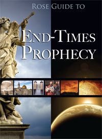Rose Guide to End-Times Prophecy — Visuals, Charts, and Explanation of the Book of Revelation and Other Bible Prophecies