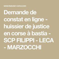 Demande de constat en ligne - huissier de justice en corse à bastia - SCP FILIPPI - LECA - MARZOCCHI