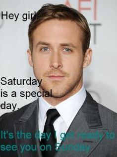 Hey girl saturday is a special day