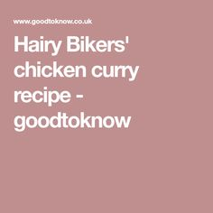 Hairy Bikers' chicken curry recipe - goodtoknow