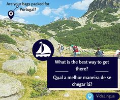 """You don't need magic to disappear, all you need is a destination"". But how would you converse with a local in Portugal to ask for the best means of transport to get around the country? Learn this and much more by downloading the free app on- http://vidalingua.com/.  VidaLingua is the app for all travel fanatics. It is time to get the most out of your travel!"
