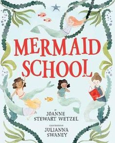 Mermaid School by Joanne Stewart Wetzel. (New York : Alfred A. Knopf, Molly enjoys her first day at Mermaid School, where she makes new friends, learns new things, and hears a story about children with no tails. Cute Stories, Stories For Kids, Toddler Books, Childrens Books, Book Club Books, Good Books, Book Nerd, Mermaid School, Swimming Classes