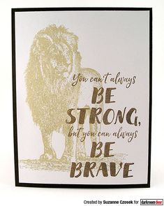 Card by Suzanne Czosek using Darkroom Door Be Brave Quote Stamp and Wild Africa Vol 2 Stamp Set Door Quotes, Brave Quotes, Art Journal Pages, Stamps, Africa, Scrapbook, Creative, Cards, Seals