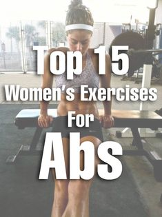 Top 15 Women's Exercises For Abs. Seem good but the use of English is very poor so some of it is confusing