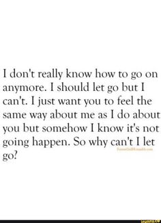 Let Me Go Quotes, Letting You Go Quotes, Get Over Him Quotes, Want Quotes, Love Yourself Quotes, Real Quotes, Words Quotes, Letting Him Go, Being Let Down Quotes