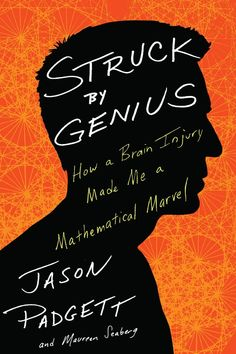 Pin for Later: Summer Reading List: 60+ Books That Are Becoming Movies Struck by Genius by Jason Padgett