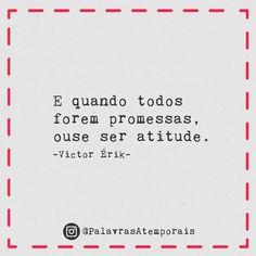 "Victor Érik (@palavrasatemporais) no Instagram: ""Atitudes, por favor."""