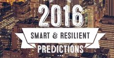 Some thoughts on Smart & Resilient predictions for 2016 | Smart & Resilient Cities