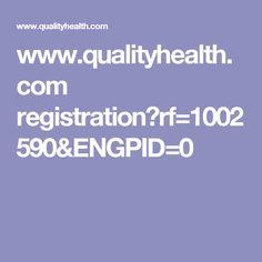 www.qualityhealth.com registration?rf=1002590&ENGPID=0