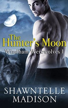 The Hunter's Moon (Windham Werewolves Book 1) by Shawntelle Madison, http://www.amazon.com/dp/B00PJHEI9S/ref=cm_sw_r_pi_dp_a2Sevb1F4N87G