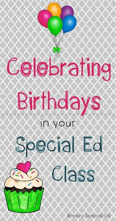 Breezy Special Ed: Celebrating Birthdays in a Special Education Classroom