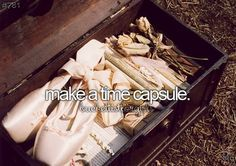 Make A Time Capsule | Summer Fun Ideas for Teens Bucket Lists