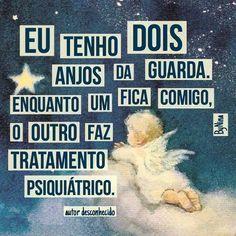 Adorei isso!!! #autordesconhecido #humor #instabynina #loucura #frases #anjodaguarda