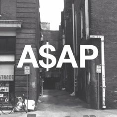 """A$AP is a group based out of New York whose initials mean """"Always Strive and Prosper"""" Deviant Word"""