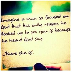 Allow God to show you who your girl is...He picked her out just for you! And...He knows better than you do! ;)