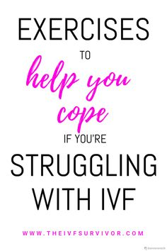 Practical exercises to support you and help you cope if you're struggling with infertility or long term IVF. Ivf Treatment, Infant Loss, Survival Tips, Cool Websites, Exercises, Learning, Health, Health Care, Exercise Routines