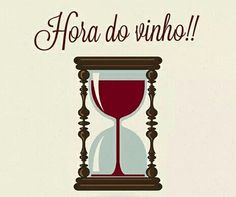 Hora do Vinho!! Time for Wine! (Wine glass Illustration Quotes) #winetime #cCreams #cRed