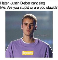 Because there is no one that is not stupid that says that #itsabelieberthing