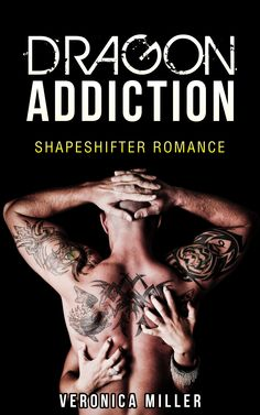 Dragon Addiction - Shapeshifter Romance  Are you struggling with finding the perfect page turning novel? Then you have come to the right place. Let the Queen of Romances present to you an amazing novel. A novel that you will completely fall in love with, and refer to all of your friends. This book is made for you to LOVE. http://www.amazon.com/Shapeshifter-Romance-Addiction-INCLUDED-Romantic-ebook/dp/B01D27FGM4